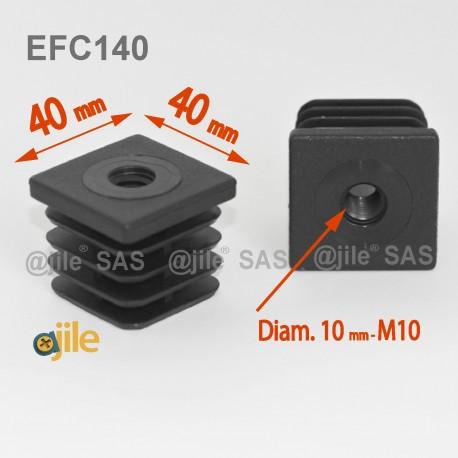 Embout plastique carré pour tube 40 x 40 mm avec trou fileté diam. 10 mm (M10) - Ajile